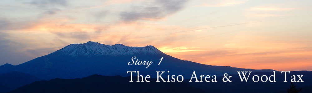 Story 1.The Kiso Area and Wood Tax